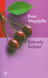 Sekrety kobiet - Ewa Woydyłło | mała okładka