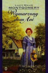 Wymarzony dom Ani - Montgomery Lucy Maud   mała okładka