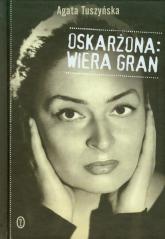 Oskarżona Wiera Gran - Agata Tuszyńska | mała okładka