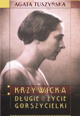 Krzywicka. Długie życie gorszycielki - Agata Tuszyńska | mała okładka