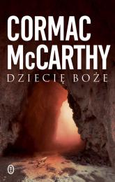 Dziecię boże - Cormac McCarthy | mała okładka