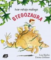 Ivar ratuje małego stegozaura - Lisa Bjarbo   mała okładka