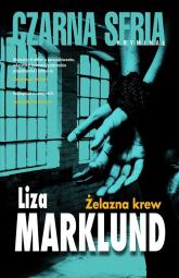 Żelazna krew - Liza Marklund | mała okładka