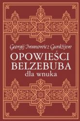 Opowieści Belzebuba dla wnuka - Gurdżijew Georgij Iwanowicz | mała okładka
