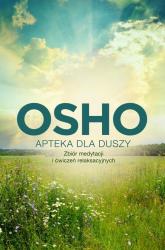 Apteka dla duszy. Zbiór medytacji i ćwiczeń relaksacyjnych - Osho | mała okładka