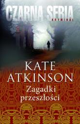 Zagadki przeszłości - Kate Atkinson | mała okładka