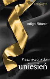 Przeznaczona do uniesień - Indigo Bloome | mała okładka