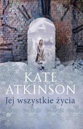 Jej wszystkie życia - Kate Atkinson | mała okładka