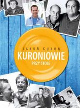 Kuroniowie przy stole - Jakub Kuroń | mała okładka