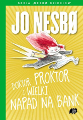 Nesbo dzieciom 4. Doktor Proktor i wielki napad na bank - Jo Nesbo | mała okładka