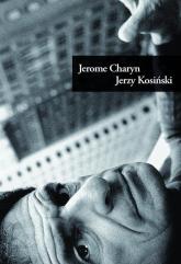 Jerzy Kosiński - Jerome Charyn | mała okładka