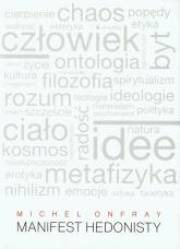 Manifest hedonisty - Michel Onfray | mała okładka