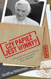 Czy papież jest winny? O odpowiedzialności Watykanu w sprawie naruszania praw człowieka - Geoffrey Robertson   mała okładka