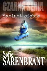 Zamiast ciebie - Sofie Sarenbrant | mała okładka