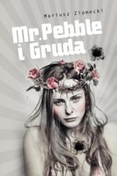 Mr. Pebble i Gruda - Mariusz Ziomecki | mała okładka