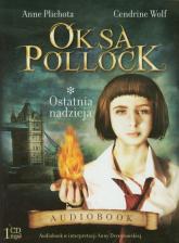 Oksa Pollock. Tom 1. Ostatnia nadzieja - audiobook - Anne Plichota, Cendrine Wolf   mała okładka