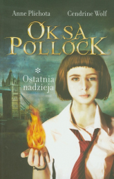 Oksa Pollock. Tom 1. Ostatnia nadzieja - Anne Plichota, Cendrine Wolf  | mała okładka