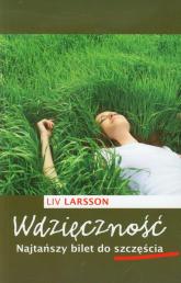Wdzięczność. Najtańszy bilet do szczęścia - Liv Larsson | mała okładka
