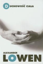 Duchowość ciała - Alexander Lowen | mała okładka