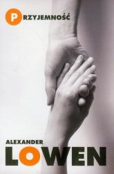 Przyjemność. Kreatywne podejście do życia - Alexander Lowen | mała okładka