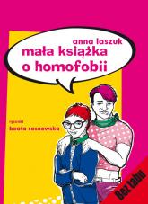 Mała książka o homofobii - Anna Laszuk | mała okładka
