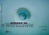 Przerwany sen o Warszawie - Michał Olszański | mała okładka