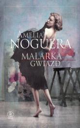 Malarka gwiazd - Amelia Noguera | mała okładka