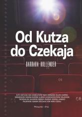 Od Kutza do Czekaja - Barbara Hollender | mała okładka