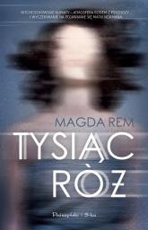 Tysiąc róż - Magda Rem | mała okładka
