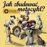 Jak zbudować motocykl? Techniczna historyjka - Martin Sodomka | mała okładka