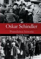 Oskar Schindler. Prawdziwa historia - Crowe David M. | mała okładka