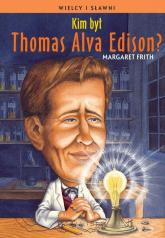 Kim był Thomas Alva Edison? - Margaret Firth | mała okładka