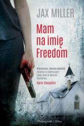 Mam na imię Freedom - Jax Miller | mała okładka
