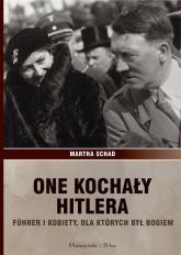 One kochały Hitlera - Martha Schad   mała okładka