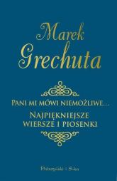 Pani mi mówi niemożliwe. Najpiękniejsze wiersze i piosenki - Marek Grechuta | mała okładka