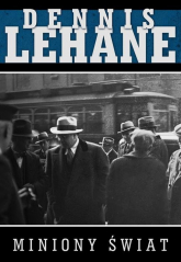 Miniony świat - Dennis Lehane | mała okładka