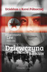 Dziewczyna o siedmiu imionach - Hyeonseo Lee, John David | mała okładka