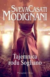 Tajemnica rodu Sogliano - Modignani Sveva Casati | mała okładka