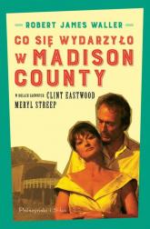 Co się wydarzyło w Madison County - Waller Robert James | mała okładka