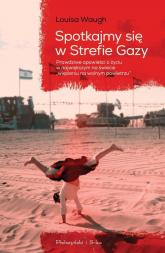 Spotkajmy się w Strefie Gazy - Louisa Waugh   mała okładka