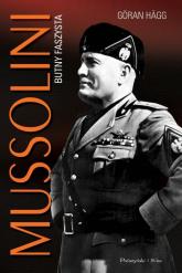 Mussolini. Butny faszysta - Goran Hagg | mała okładka