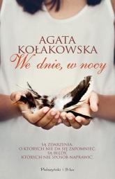 We dnie, w nocy - Agata Kołakowska | mała okładka