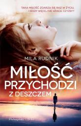 Miłość przychodzi z deszczem - Mila Rudnik | mała okładka