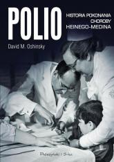 Polio. Historia pokonania choroby Heinego-Medina - Oshinsky David M. | mała okładka