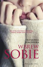 Wbrew sobie - Katarzyna Kołczewska | mała okładka