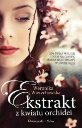 Ekstrakt z kwiatu orchidei - Weronika Wierzchowska | mała okładka