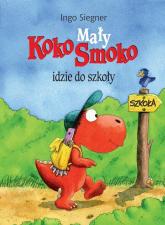 Mały Koko Smoko idzie do szkoły - Ingo Siegner | mała okładka