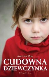 Cudowna dziewczynka - Andrew Roe | mała okładka