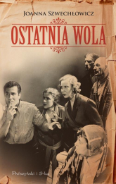 Ostatnia wola - Joanna Szwechłowicz | mała okładka