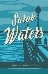 Pod osłoną nocy - Sarah Waters | mała okładka